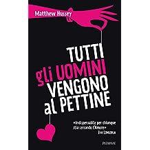 Tutti gli uomini vengono al pettine (Italian Edition)