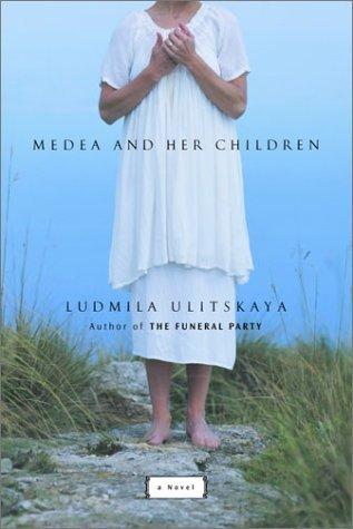 Medea and Her Children: A Novel by Ludmila Ulitskaya (2002-11-12)