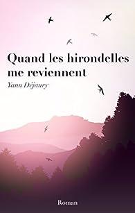 Quand les hirondelles me reviennent par Yann Déjaury