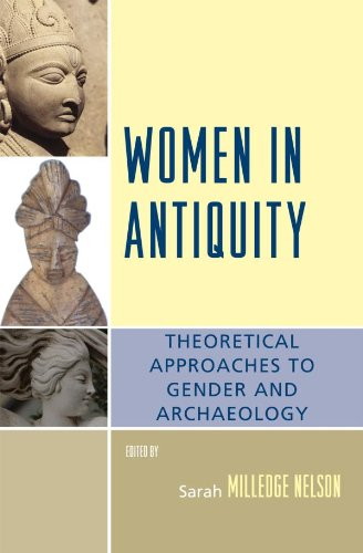 Women in Antiquity: Theoretical Approaches to Gender and Archaeology