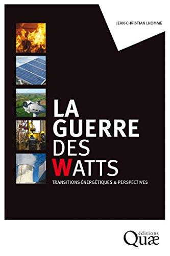 La guerre des watts: Transitions énergétiques & perspectives