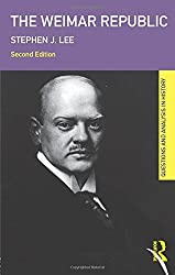 The Weimar Republic (Questions and Analysis in History) by Stephen J. Lee (2009-06-04)