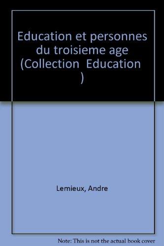 Education et personnes du troisième âge par André Lemieux