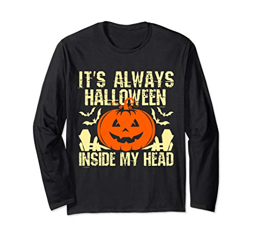 It's Always Halloween In My Head Pumpkin Halloween Langarmshirt (Beängstigende Kürbis Kopf Kostüm)