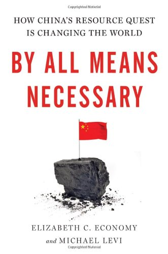 By All Means Necessary: How China's Resource Quest is Changing the World hier kaufen