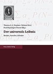 Der universale Leibniz: Denker, Forscher, Erfinder