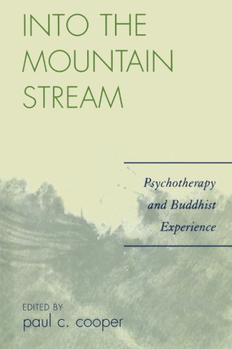 Into the Mountain Stream: Psychotherapy and Buddhist Experience