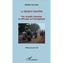 La sécurité routière: Une réussite française, un défi pour la Francophonie