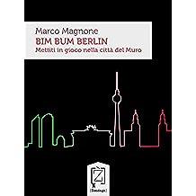 Bim Bum Berlin: Mettiti in gioco nella città del Muro (Gliuni)