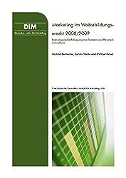 Marketing im Weiterbildungsmarkt 2008/2009: Eine empirische Befragung von Trainern & Personalentwicklern