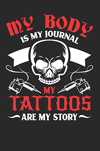 My Tattoos are my Story: Lined notebook for the journal or diary for women and men -