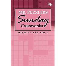 Mr. Puzzlers Sunday Crosswords: Mind Mixers Vol 2