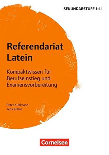 Fachreferendariat Sekundarstufe I und II: Referendariat Latein: Kompaktwissen für Berufseinstieg und Examensvorbereitung. Buch