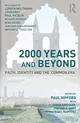 2000 Years and Beyond: Faith, Identity and the 'Commmon Era': Faith, Identity and the Common Era