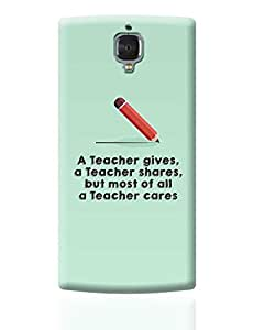 PosterGuy One Plus 3 Case Cover - A Teacher Gives A Teacher Cares   Designed by: Pooja Bindal