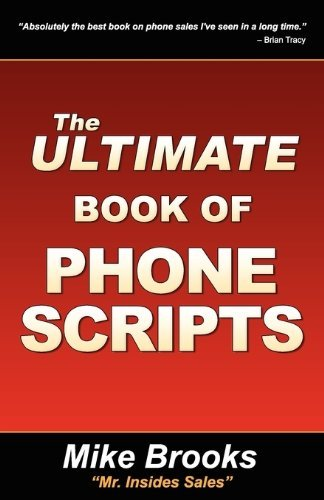 The Ultimate Book of Phone Scripts by Brooks, Mike (2010) Paperback