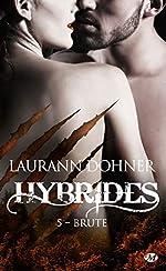 Hybrides, T5 - Brute de Laurann Dohner