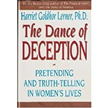 The Dance of Deception: Pretending and Truth-Telling in Women's Lives by Harriet Goldhor Lerner (1993-04-23)
