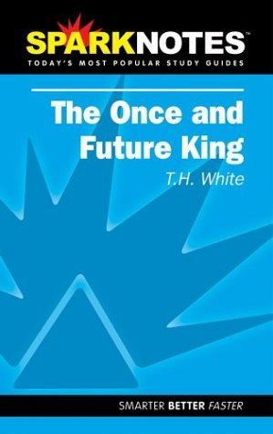 spark-notes-once-and-future-king-spark-notes-by-t-h-white-2004-10-14