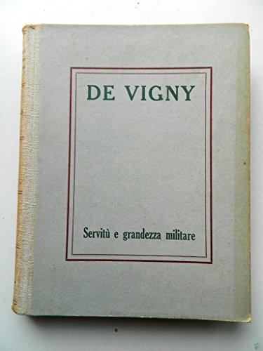 I grandi Scrittori Stranieri n. 109 - De Vigny - Servitu' e grandezza militare