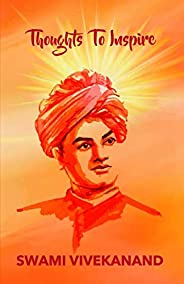 Thoughts to Inspire: Swami Vivekanand