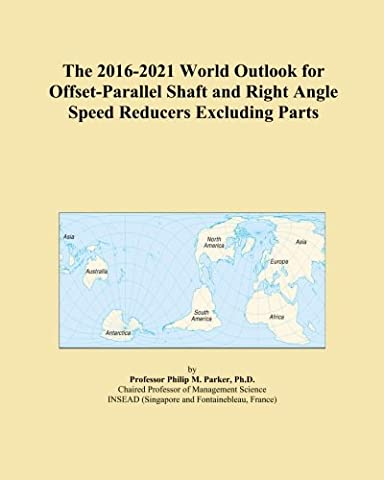The 2016-2021 World Outlook for Offset-Parallel Shaft and Right Angle Speed Reducers Excluding Parts