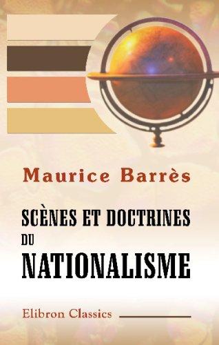 Scènes et doctrines du nationalisme par Maurice Barrès