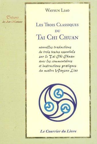 Les trois classiques du Tai Chi Chuan
