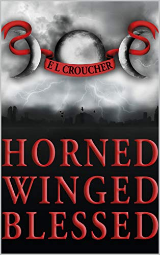 Horned Winged Blessed by [Croucher, E L]