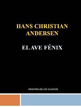 EL AVE FENIX - HANS CHRISTIAN ANDERSEN de [ANDERSEN, HANS CHRISTIAN]