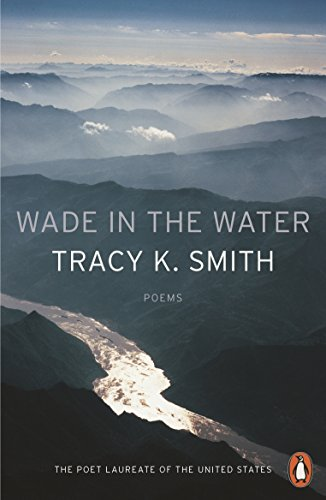 Wade in the Water por Tracy K. Smith