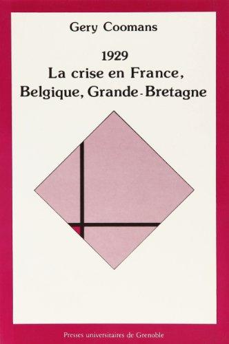 1929, la crise en France, Belgique, Grande-Bretagne