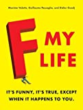 F My Life by Maxime Valette (2009-06-09)