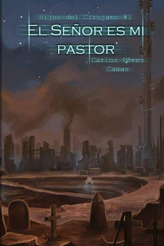El Señor es mi pastor (Hijos del Cirujano, Band 1)