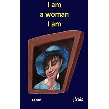 I am a woman I am: Poems