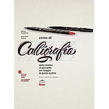 Corso di calligrafia. Dalla matita al pennello. Un viaggio in punta sottile. Con 2 penne Pentel e 1 quaderno Moleskine
