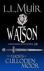 Watson: A Highlander Romance (The Ghosts of Culloden Moor Book 18)