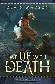 We Lie With Death (The Reborn Empire Book 2) (English Edition) di [Madson, Devin]