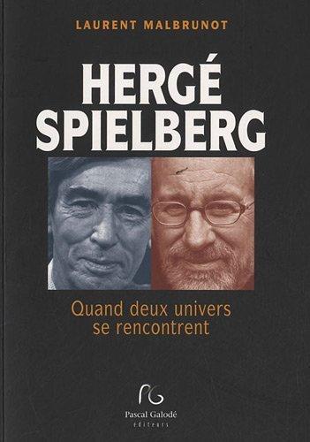 HERG? SPIELBERG : QUAND DEUX UNIVERS SE RENCONTRENT by LAURENT MALBRUNOT