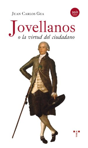 Jovellanos o la virtud del ciudadano (Estudios Históricos La Olmeda) por Juan Carlos Gea
