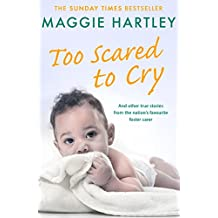 Too Scared To Cry: And other true stories from the nation's favourite foster carer