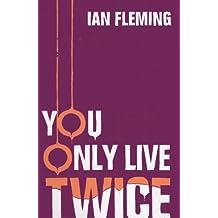 You Only Live Twice: James Bond 007 (English Edition)
