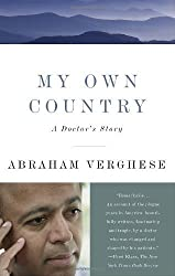 My Own Country: A Doctor's Story by Verghese, Abraham (1995) Paperback