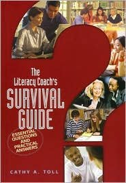 The Literacy Coach's Survival Guide Publisher: International Reading Association