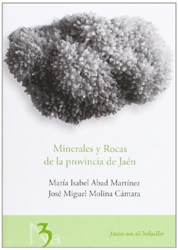 Minerales y Rocas de la provincia de Jaén (Jaén en el Bolsillo) por María Isabel Abad Martínez