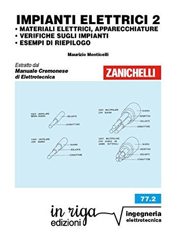 IMPIANTI ELETTRICI 2: MATERIALI ELETTRICI, APPARECCHIATURE • VERIFICHE SUGLI IMPIANTI • ESEMPI DI RIEPILOGO - (Impianti)