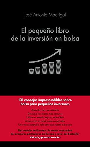 El pequeño libro de la inversión en bolsa (COLECCION ALIENTA) por José Antonio Madrigal Hornos