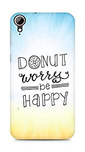 AMEZ donut dont worry be happy Back Cover For HTC Desire 828