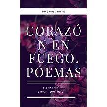 Corazón en Fuego. Poemas de la Vida.: poemas de reflexión, motivación y pensamientos profundos.