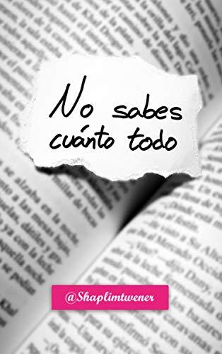 NO SABES CUÁNTO TODO eBook: Twener, Shaplim: Amazon.es: Tienda Kindle
